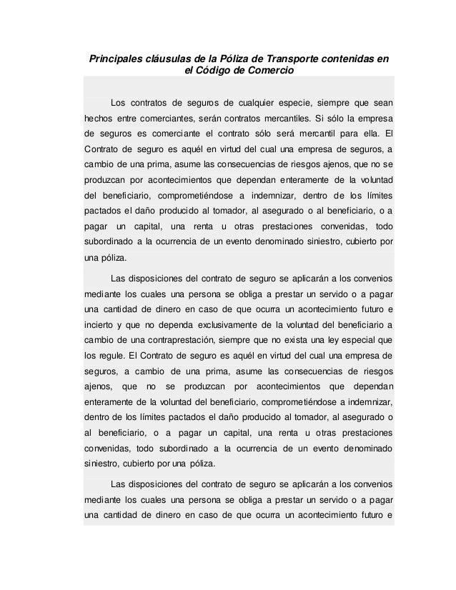 Principales cláusulas de la Póliza de Transporte contenidas en el Código de Comercio Los contratos de seguros de cualquier...