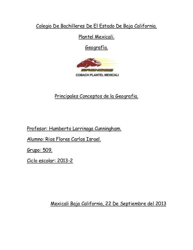 Colegio De Bachilleres De El Estado De Baja California. Plantel Mexicali. Geografía. Principales Conceptos de la Geografia...