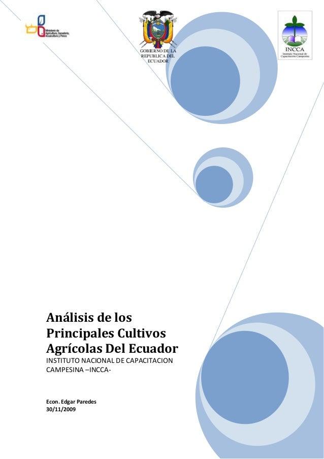 1 Análisis de los Principales Cultivos Agrícolas Del Ecuador INSTITUTO NACIONAL DE CAPACITACION CAMPESINA –INCCA- Econ. Ed...