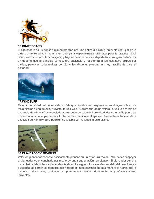 16. SKATEBOARDEl skateboard es un deporte que se practica con una patineta o skate, en cualquier lugar de lacalle donde se...