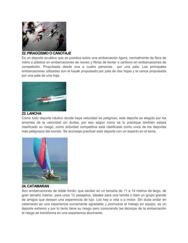 22. PIRAGÜISMO O CANOTAJEEs un deporte acuático que se practica sobre una embarcación ligera, normalmente de fibra devidri...