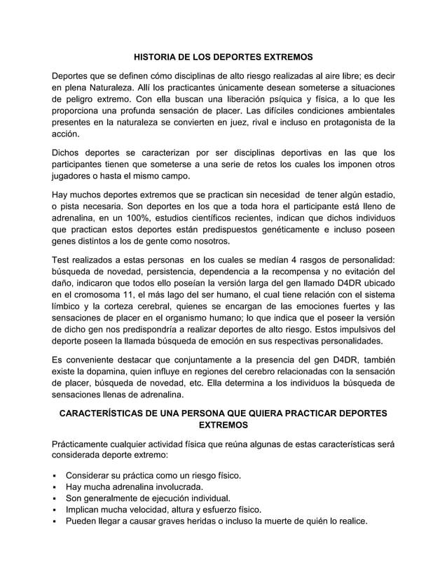 HISTORIA DE LOS DEPORTES EXTREMOSDeportes que se definen cómo disciplinas de alto riesgo realizadas al aire libre; es deci...