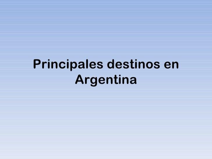 Principales destinos en Argentina