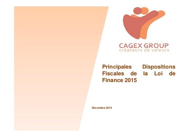 Principales DispositionsPrincipales Dispositions Fiscales de la Loi de Finance 2015 Décembre 2014