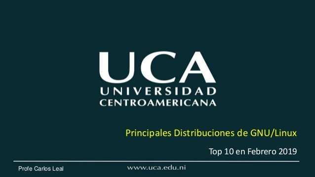 Profe Carlos Leal Top 10 en Febrero 2019 Principales Distribuciones de GNU  Linux ¿Qué ... b34c991b064