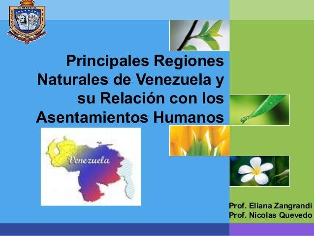 LOGO Prof. Eliana Zangrandi Prof. Nicolas Quevedo Principales Regiones Naturales de Venezuela y su Relación con los Asenta...