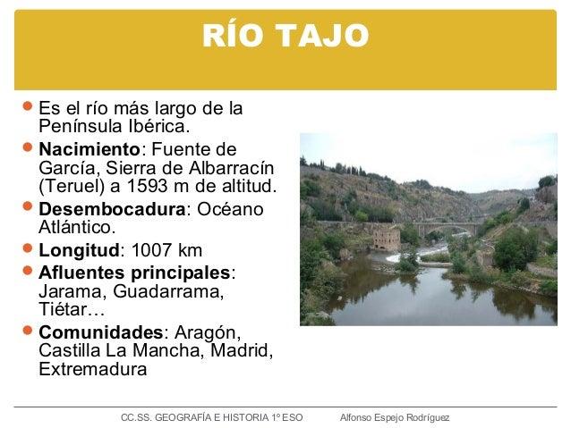 RÍO TAJO Es el río más largo de la Península Ibérica. Nacimiento: Fuente de García, Sierra de Albarracín (Teruel) a 1593...
