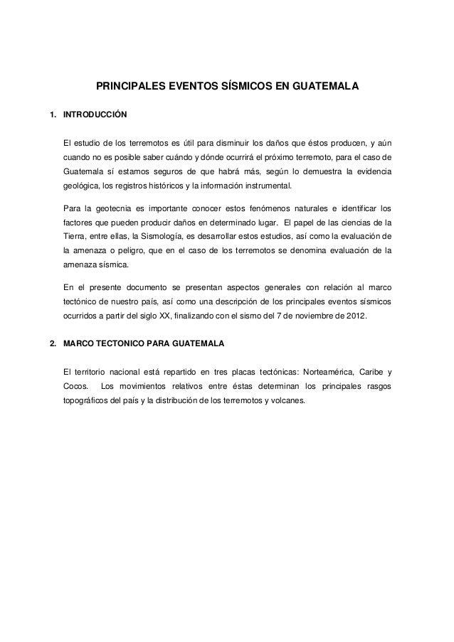 PRINCIPALES EVENTOS SÍSMICOS EN GUATEMALA1. INTRODUCCIÓNEl estudio de los terremotos es útil para disminuir los daños que ...