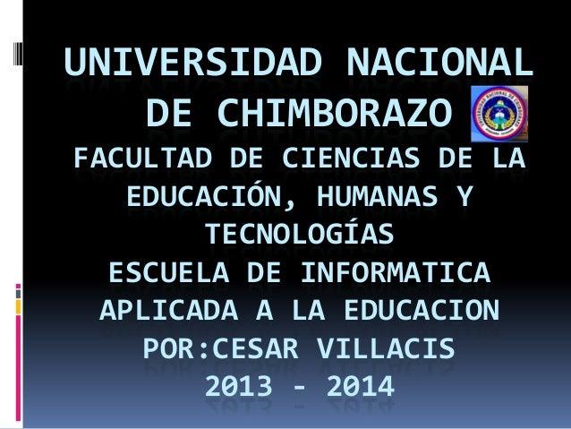UNIVERSIDAD NACIONAL DE CHIMBORAZO FACULTAD DE CIENCIAS DE LA EDUCACIÓN, HUMANAS Y TECNOLOGÍAS ESCUELA DE INFORMATICA APLI...