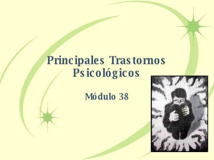 Principales Trastornos Psicológicos Módulo 38