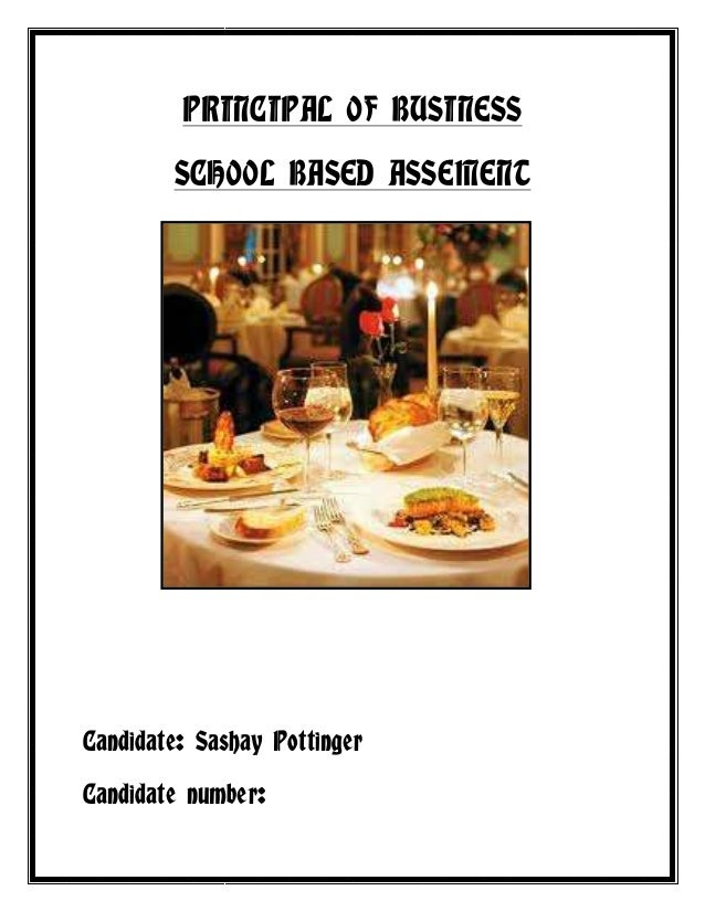 PRINCIPAL OF BUSINESS        SCHOOL BASED ASSEMENTCandidate: Sashay PottingerCandidate number: