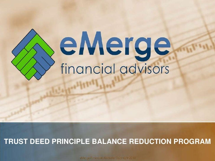 TRUST DEED PRINCIPLE BALANCE REDUCTION PROGRAM<br />