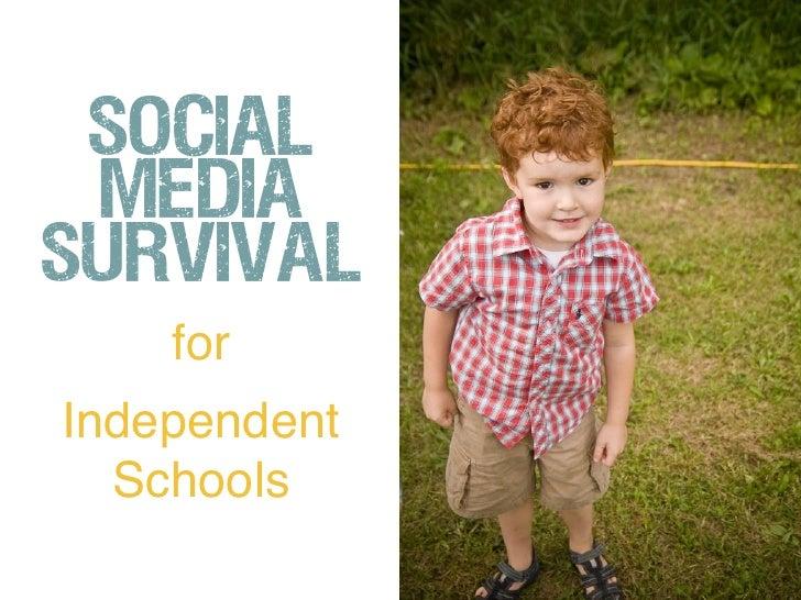 Social MediaSurvival    forIndependent  Schools
