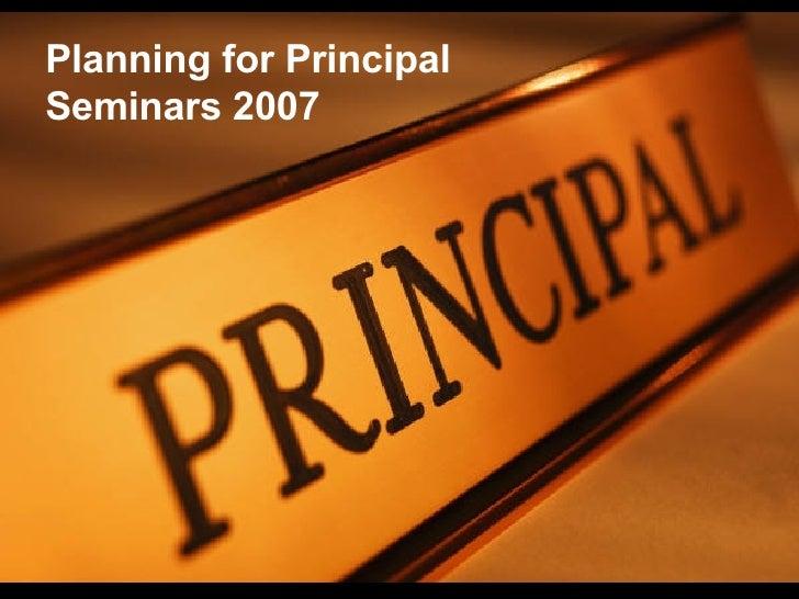 Planning for Principal Seminars 2007