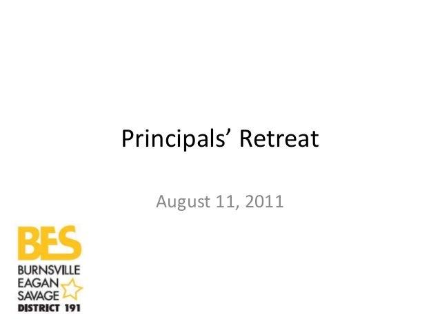 Principals' Retreat August 11, 2011
