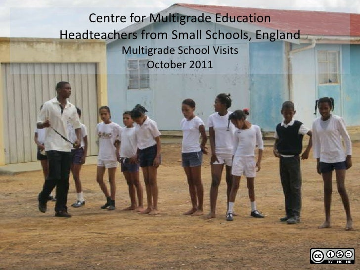 Centre for Multigrade EducationHeadteachers from Small Schools, England          Multigrade School Visits               Oc...