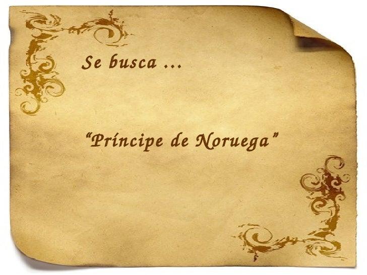 """Se busca … """" Príncipe de Noruega"""""""