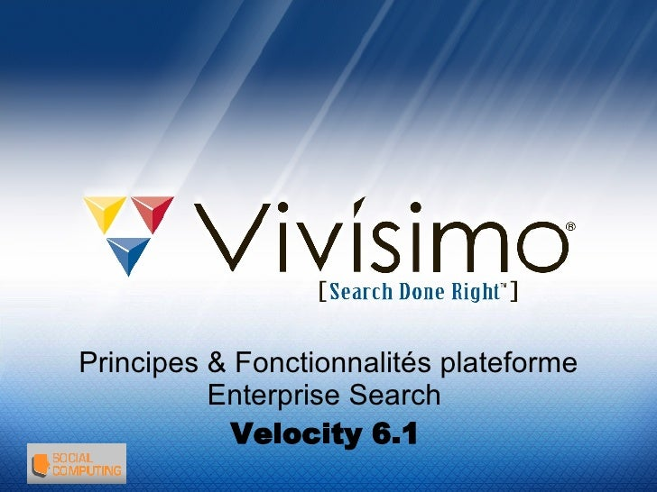 Principes & Fonctionnalités   plateforme Enterprise Search   Velocity 6.1