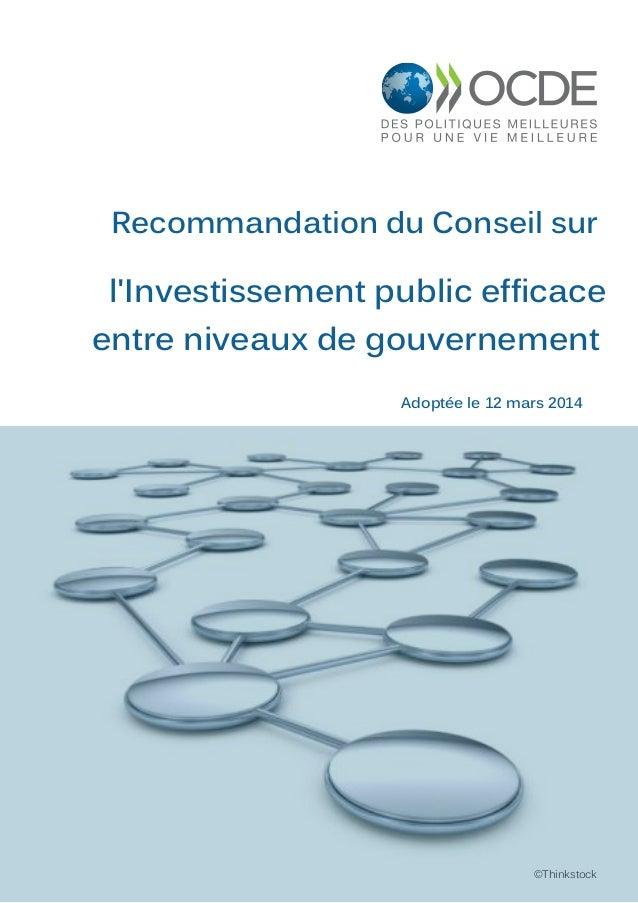 Recommandation du Conseil sur l'Investissement public efficace entre niveaux de gouvernement ©Thinkstock Adoptée le 12 mar...