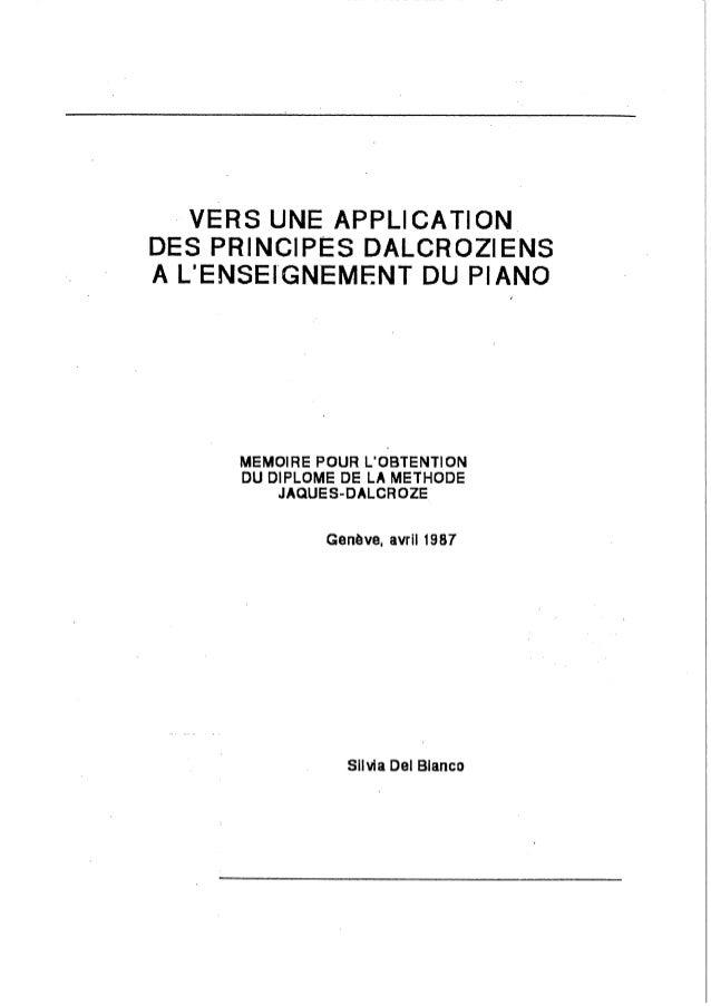 VERS UNE APPLICATION DES PRINCIPES DALCROZIENS A LENSEÎGNEMENT DU PIANO  MEMOIRE POUR L'O4BTENT|0N DU D| PLOME DE LA METHO...