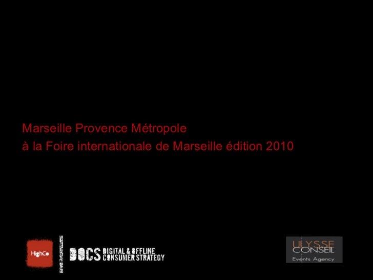 Marseille Provence Métropoleà la Foire internationale de Marseille édition 2010                                      Docum...
