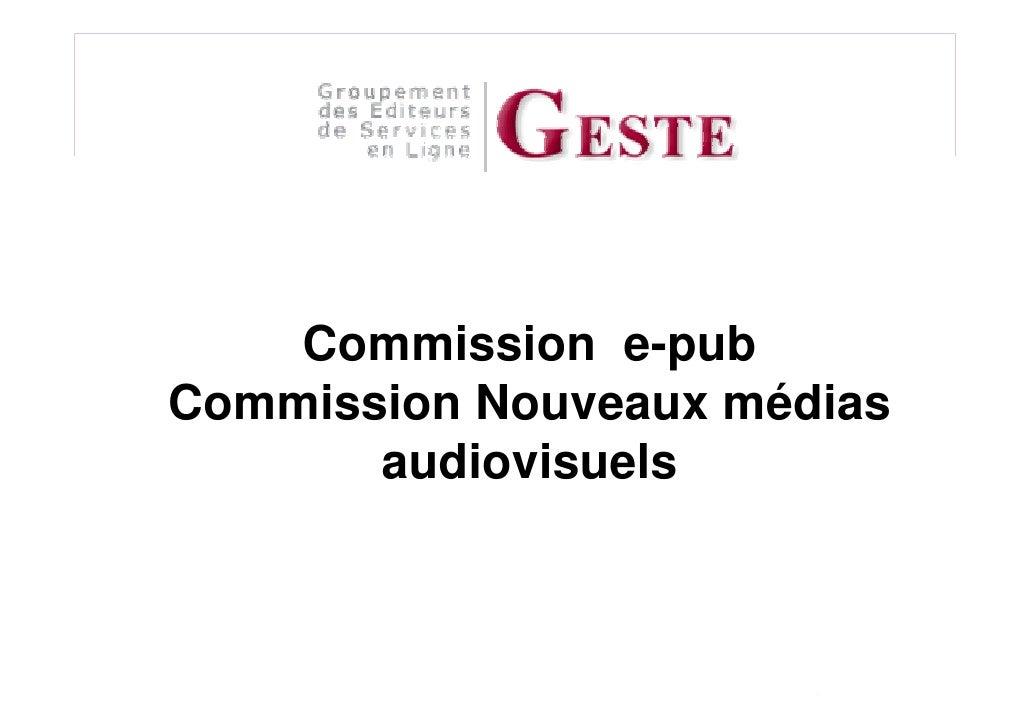 Qui sommes nous?        Commission e-pub Commission Nouveaux médias        audiovisuels