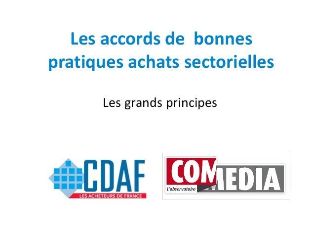 Les accords de bonnes pratiques achats sectorielles Les grands principes