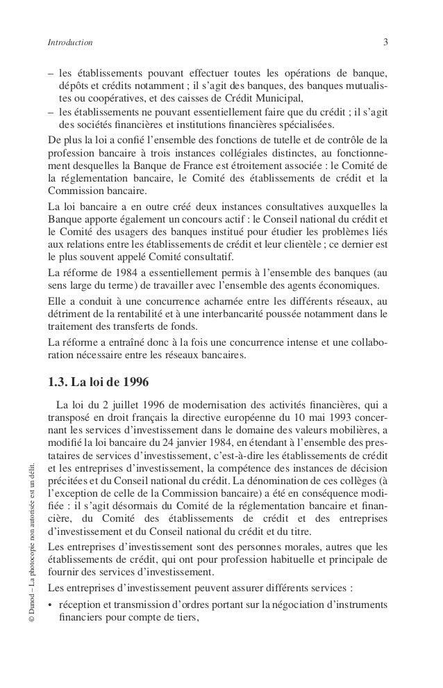 4 PRINCIPES DE TECHNIQUE BANCAIRE • exécution d'ordres pour le compte de tiers, • négociation (achat ou vente d'instrument...
