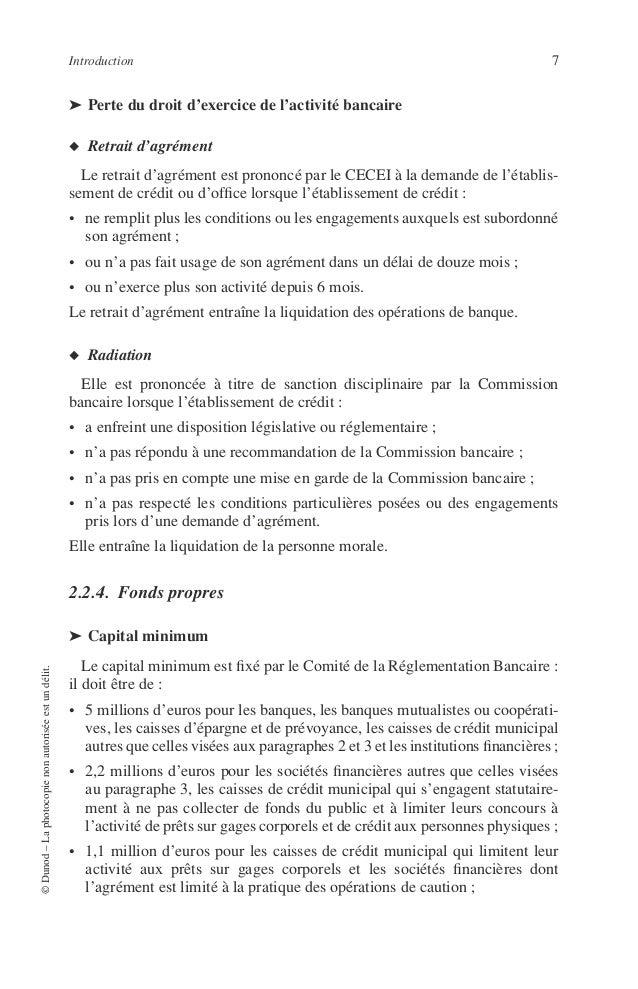 8 PRINCIPES DE TECHNIQUE BANCAIRE • 1 million d'euros pour les établissements de monnaie électronique qui sont spécialisés...