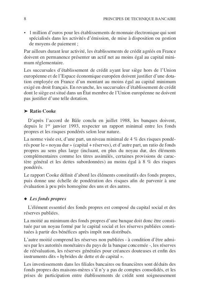 Introduction 9 ©Dunod–Laphotocopienonautoriséeestundélit. surveillées de façon à éviter que le système bancaire dans son e...