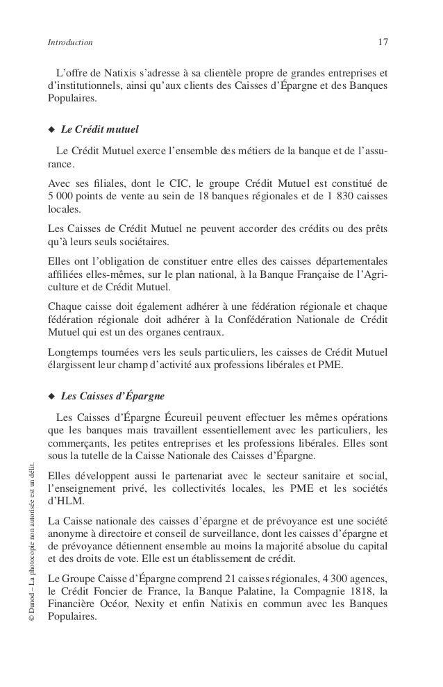 18 PRINCIPES DE TECHNIQUE BANCAIRE • Les filiales du Groupe Caisse d'Épargne Le Crédit Foncier de France : banque du groupe...
