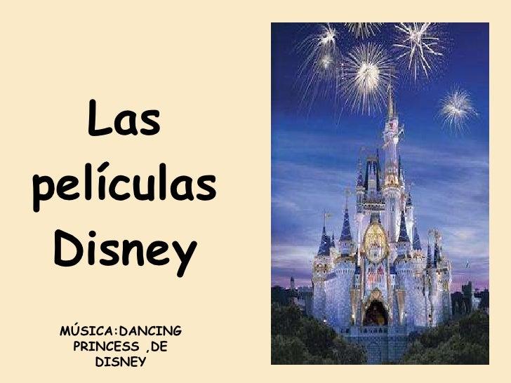 Las películas Disney MÚSICA:DANCING PRINCESS ,DE DISNEY