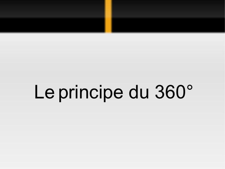 Le   principe du 360°