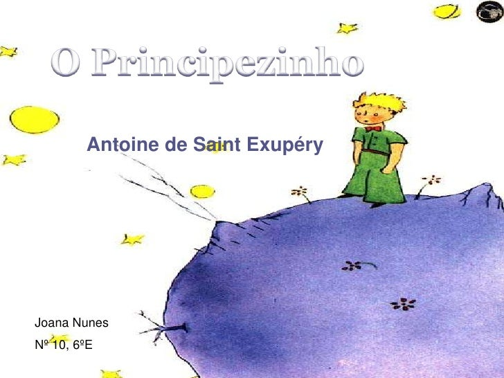 Antoine de Saint Exupéry     Joana Nunes Nº 10, 6ºE