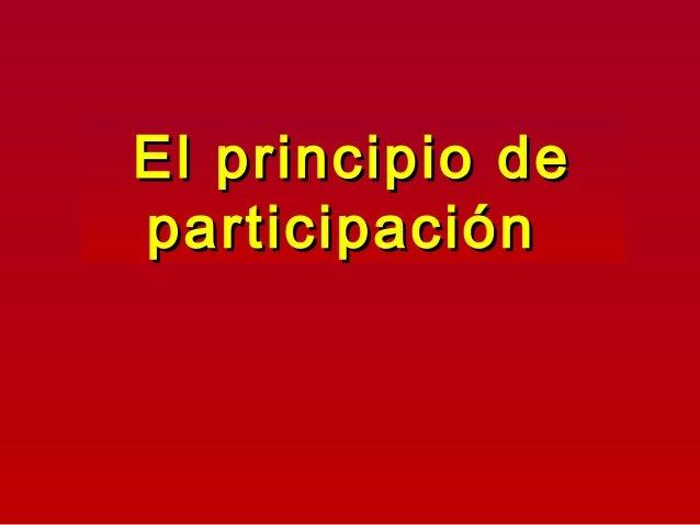 El principio deEl principio de participaciónparticipación
