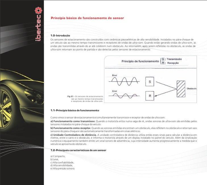 Princípio básico de funcionamento do sensor1.0- IntroduçãoOs sensores de estacionamento são construídos com cerâmicas piez...