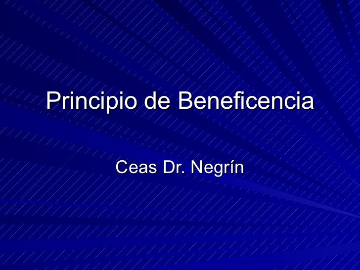 Principio de Beneficencia Ceas Dr. Negrín