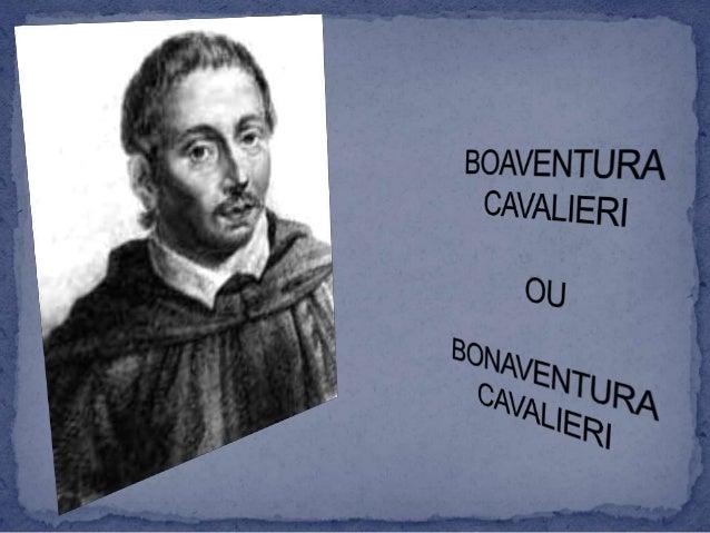  Nasceu em Milão em 1598.  Aos 15 anos foi aluno do Galileu.  Membro de ordem religiosa dos jesuados.  Viveu em Milão ...