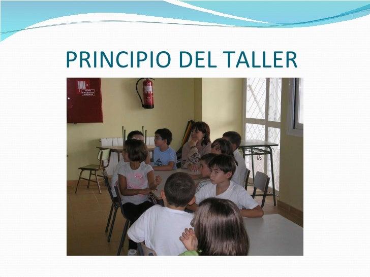PRINCIPIO DEL TALLER