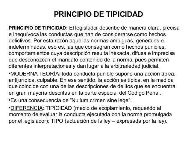 PRINCIPIO DE TIPICIDAD PRINCIPIO DE TIPICIDAD: El legislador describe de manera clara, precisa  e inequívoca las conductas...