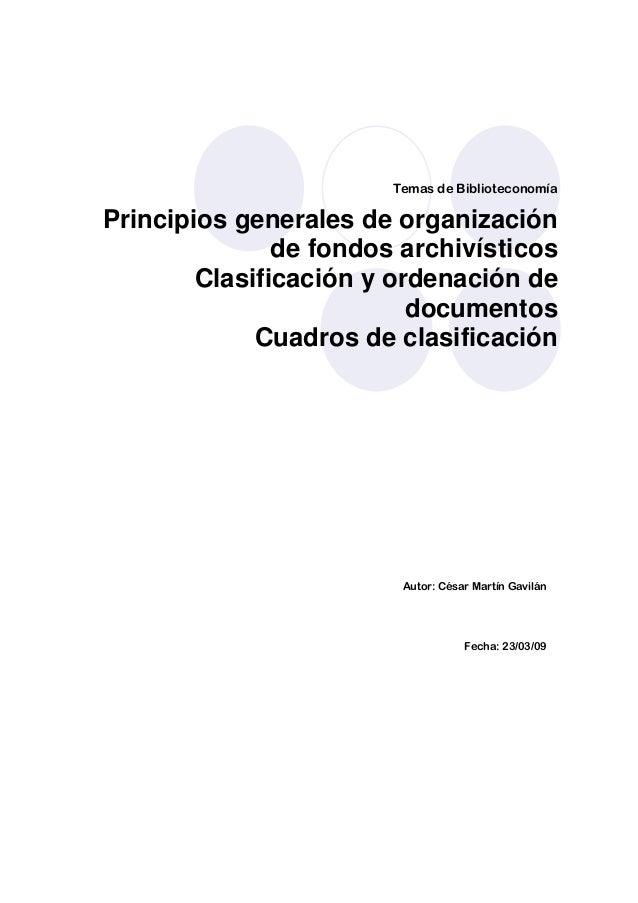 Temas de BiblioteconomíaPrincipios generales de organización               de fondos archivísticos        Clasificación y ...
