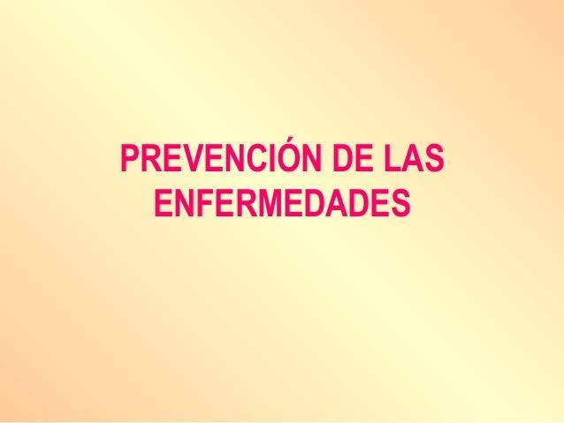 PREVENCIÓN DE LAS ENFERMEDADES