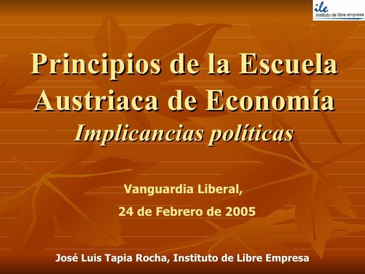 Principios de la Escuela Austriaca de Economía Implicancias políticas Vanguardia Liberal,  24 de Febrero de 2005