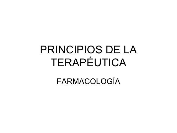 PRINCIPIOS DE LA TERAPÉUTICA FARMACOLOGÍA