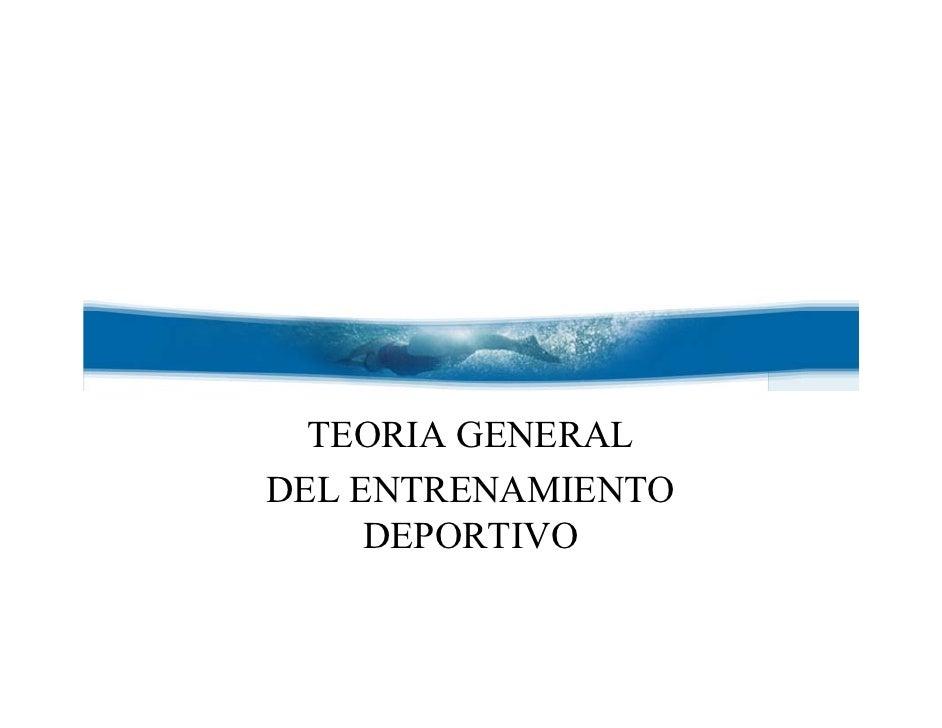 TEORIA GENERALDEL ENTRENAMIENTO     DEPORTIVO