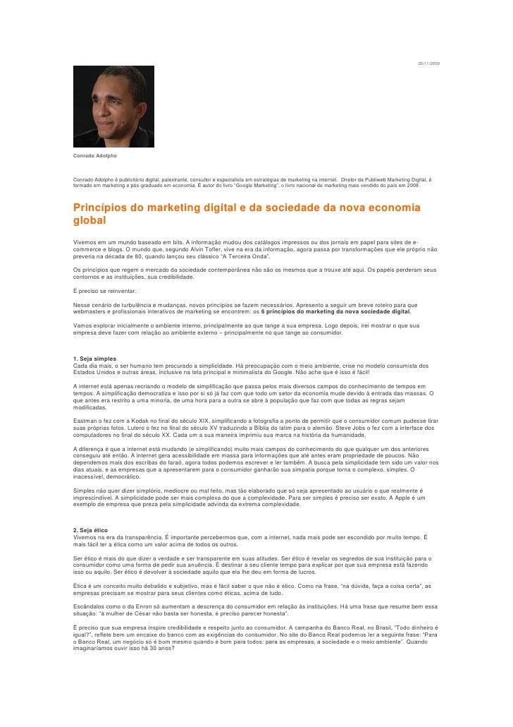 25/11/2009     Conrado Adolpho    Conrado Adolpho é publicitário digital, palestrante, consultor e especialista em estraté...