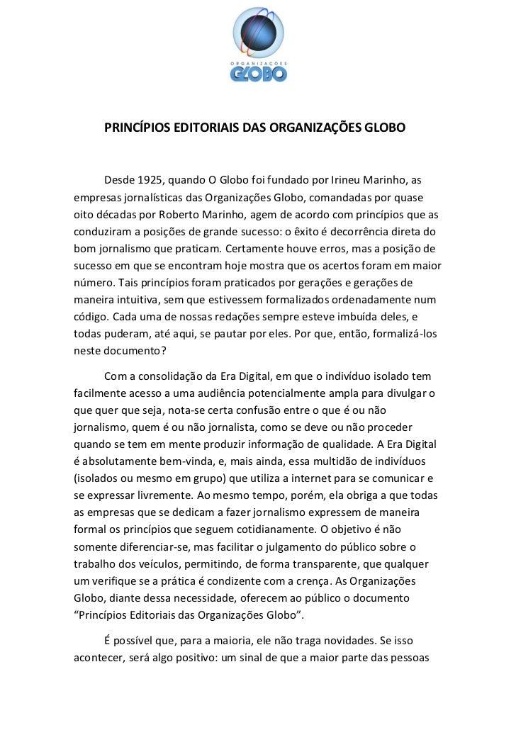 PRINCÍPIOS EDITORIAIS DAS ORGANIZAÇÕES GLOBO      Desde 1925, quando O Globo foi fundado por Irineu Marinho, asempresas jo...
