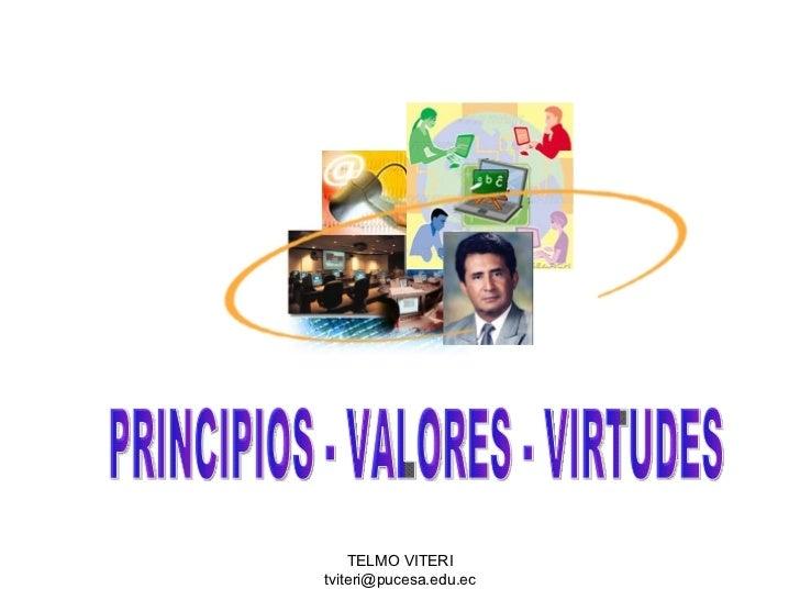 PRINCIPIOS - VALORES - VIRTUDES