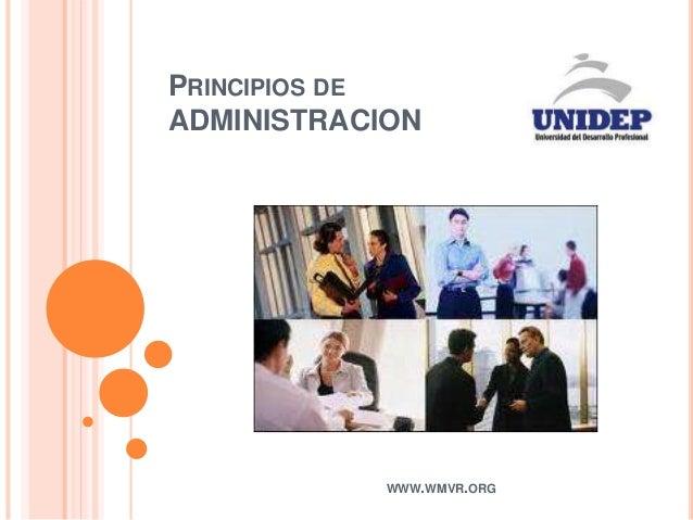 PRINCIPIOS DE ADMINISTRACION WWW.WMVR.ORG
