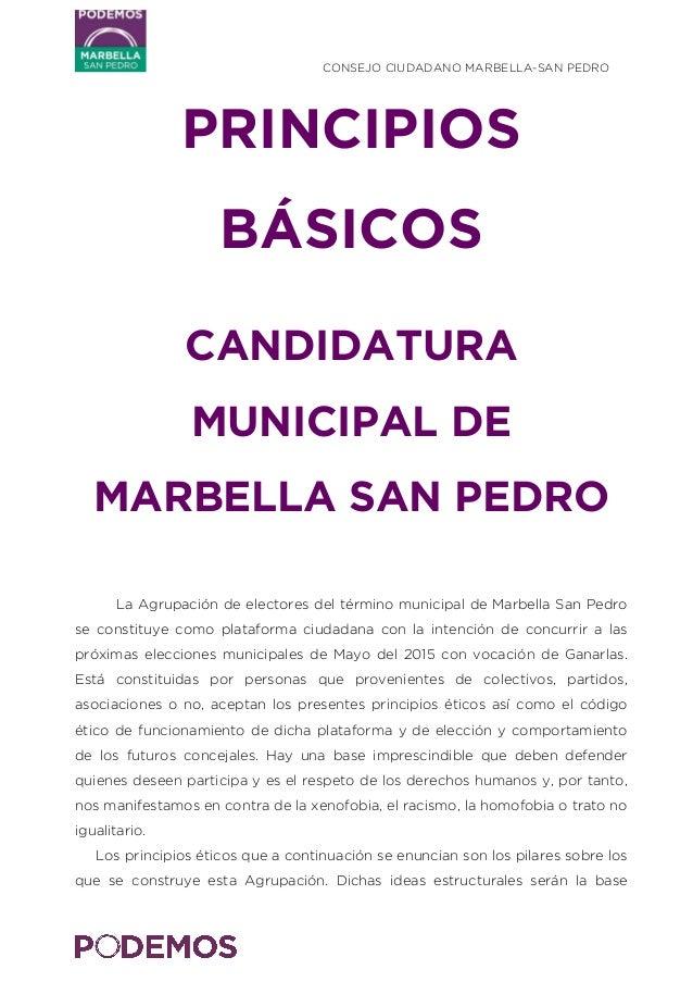 CONSEJO CIUDADANO MARBELLA-SAN PEDRO    PRINCIPIOS BÁSICOS CANDIDATURA MUNICIPAL DE MARBELLA SAN PEDRO La Agrupación d...